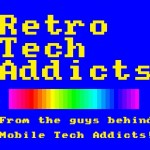 Retro Tech Addicts Podcast