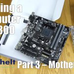 Building a computer for £300 – Part 3 – Motherboard